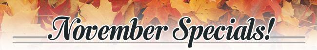 November Specials!